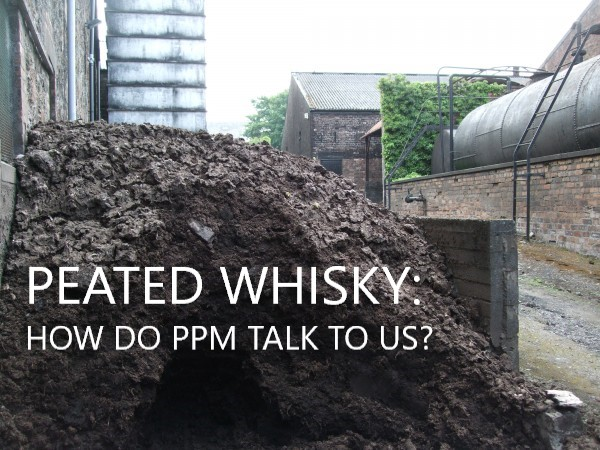 PEATED WHISKY: HOW DO PPM TALK TO US?